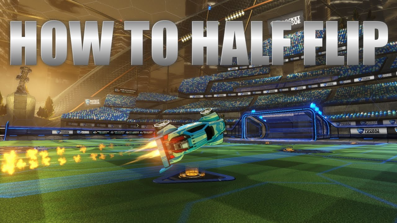 Rocket League Half Flip & Turning Around Tutorial - How To